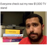 "Memes, Http, and Philips: Everyone check out my new $1,000 TV  stand  PHILIPS  PHYICAL CHEMISTRY  mis <p>$1000 TV Stand via /r/memes <a href=""http://ift.tt/2gfPuXk"">http://ift.tt/2gfPuXk</a></p>"