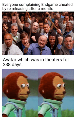 Avatar, Beats, and Endgame: Everyone complaining Endgame cheated  by  re releasing after a month:  Avatar which was in theaters for  238 days: Endgame beats Avatar