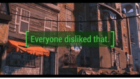 "Fallout 4, Meme, and Fallout: Everyone disliked that. <p>How about this Fallout 4 meme via /r/MemeEconomy <a href=""http://ift.tt/2xhxU9G"">http://ift.tt/2xhxU9G</a></p>"