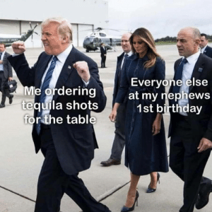 Birthday, Memes, and Reddit: Everyone else  Me ordering  tequila shots  for the tabl  atmy jephews  1st birthday memecage:  Pour some cuevo !
