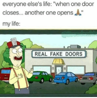 """<p>Life in a gist via /r/memes <a href=""""http://ift.tt/2i8yGPH"""">http://ift.tt/2i8yGPH</a></p>: everyone else's life: """"when one door  closes... another one opensA""""  my life:  REAL FAKE DOORS <p>Life in a gist via /r/memes <a href=""""http://ift.tt/2i8yGPH"""">http://ift.tt/2i8yGPH</a></p>"""