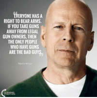 America, Bad, and Funny: EVERYONE HAS A  RIGHT TO BEAR ARMS.  IF YOU TAKE GUNS  AWAY FROM LEGAL  GUN OWNERS, THEN  THE ONLY PEOPLE  WHO HAVE GUNS  ARE THE BAD GUYS  BRUCE WILLIS Based Bruce Willis. 🔴www.TooSavageForDemocrats.com🔴 JOINT INSTAGRAM: @rightwingsavages Partners: 🇺🇸 @The_Typical_Liberal 🇺🇸 @theunapologeticpatriot 🇺🇸 @DylansDailyShow 🇺🇸 @keepamerica.usa 🇺🇸@Raised_Right_ 🇺🇸@conservative.female 🇺🇸 @too_savage_for_liberals 🇺🇸 @Conservative.American DonaldTrump Trump 2A MakeAmericaGreatAgain Conservative Republican Liberal Democrat Ccw247 MAGA Politics LiberalLogic Savage TooSavageForDemocrats Instagram Merica America PresidentTrump Funny True SecondAmendment
