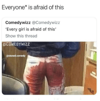 Funny, Kool Aid, and Girl: Everyone* is afraid of this  Comedywizz @Comedywizz  'Every girl is afraid of this'  Show this thread  OCOMEDYWIZZ  @stoned.comedy She done spilled her kool aid