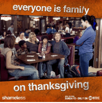 Even if they suck...   Happy Thanksgiving from the Gallaghers! 🦃 🏠 👨👩👧👦: everyone is family  on thanksgiving  shameless  NEW SEASON  SUNDAYS ONLY ON SHOWTIME Even if they suck...   Happy Thanksgiving from the Gallaghers! 🦃 🏠 👨👩👧👦