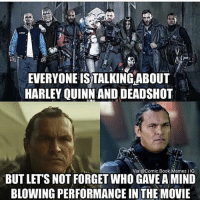 😂😂 via @comic.book.memes suicidesquad joker harleyquinn harley deadshot slipknot: EVERYONE ISTALKINGABOUT  HARLEY QUINN AND DEADSHOT  Via acomic Book Memes IIG  BUT LETS NOT FORGETWHO GAVEA MIND  BLOWING PERFORMANCE INTHE MOVIE 😂😂 via @comic.book.memes suicidesquad joker harleyquinn harley deadshot slipknot