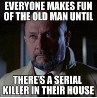 EVERYONE MAKES FUN  OF THE OLD MAN UNTIL  THERESA SERIAL  KILLER IN THEIR HOUSE Yup..  💀 Wicked Clown 💀