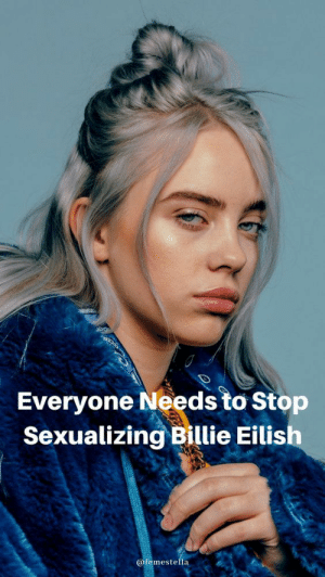 Target, Tumblr, and Twitter: Everyone Needs to Stop  Sexualizing Billie Eilish  @femestella femestella: On Sunday, a photo of Billie Eilish began to circulate Twitter. Billie, who was taking a picture with a fan, was outside of her normal baggy attire and was instead sporting a white tank top and a zip-up hoodie. It didn't take long for someone to sexualize Billie. Continue reading here