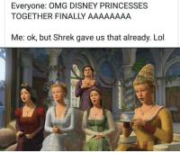 "Dank, Disney, and Life: Everyone: OMG DISNEY PRINCESSES  TOGETHER FINALLY AAAAAAAA  Me: ok, but Shrek gave us that already. Lol <p>SHREK IS LOVE SHREK IS LIFE via /r/dank_meme <a href=""https://ift.tt/2JqB1FA"">https://ift.tt/2JqB1FA</a></p>"