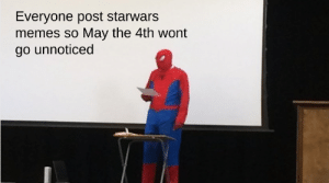 Memes, Reddit, and May the 4th: Everyone post starwars  memes so May the 4th wont  go unnoticed May the fourth be with you