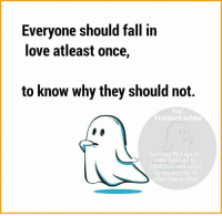 fall in love: Everyone should fall in  love atleast once  to know why they should not.  Via:  Confused Aatma  UNESCO and voted