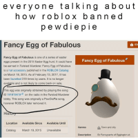 Everyone Talking About How Roblox Banne D Pewdiepie Fancy Egg Of