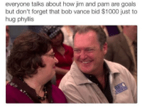 Goals, Memes, and The Real: everyone talks about how jim and pam are goals  but don't forget that bob vance bid $1000 just to  hug phylis Bob Vance is the real MVP