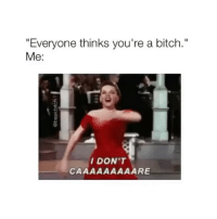 "Tag a bitch!: ""Everyone thinks you're a bitch.""  Me:  DON'T Tag a bitch!"