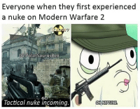 25 kill streak, never got one 😂 Follow me for more! (@PolarSaurusRex): Everyone when they first experienced  a nuke on Modern Warfare 2  G Polar Saurus Rex  Tactical nuke incoming.  OH NEPTUNE 25 kill streak, never got one 😂 Follow me for more! (@PolarSaurusRex)