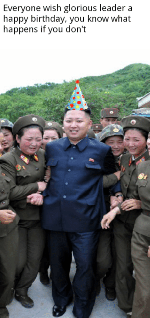 The unit: Everyone wish glorious leader a  happy birthday, you know what  happens if you don't The unit
