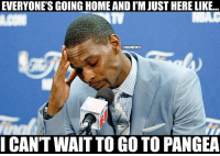 Nba, Nationals, and Pangea: EVERYONE'S GOING HOME AND I'M JUST HERE LIKE...  NBAMEMES  CANTWAITTO GO TO PANGEA Chris Bosh just wants to go home! #Heat Nation Credit: Tyler Pratt