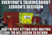 Cavs, LeBron James, and Nfl: EVERYONE'S TALKING ABOUT  LEBRON'S DECISION  @NFL MEMEL  AND ITM JUST SITTING HERE WAITING  EASON TO RETURN  HYPUN.COM LeBron James decision to go to Cavs Nation is taking the sports world by storm...BUT #IsItFootballSeasonYet?