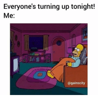 Current situation.: Everyone's turning up tonight!  Me:  CD  @gainscity Current situation.