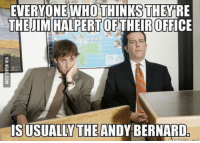 classic 😢: EVERYONEWHO THINKS THEYRE  THEJIMHALPERT OFTHEIR OFFICE  IS  USUALLY THE  ANDY BERNARD classic 😢