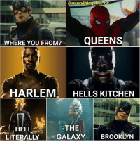 Where you from!? Comment below ⤵ nerd geek marvel avengers ironman captainamerica spiderman thor hulk mcu disney dc batman superman justiceleague wonderwoman lukecage daredevil ghostrider guardiansofthegalaxy spidermanhomecoming brooklyn: everything but doc  WHERE YOU FROM?  QUEENS  HARLEM  HELLS KITCHEN  THE  HELL  LITERALLY  GALAXY  BROOKLYN Where you from!? Comment below ⤵ nerd geek marvel avengers ironman captainamerica spiderman thor hulk mcu disney dc batman superman justiceleague wonderwoman lukecage daredevil ghostrider guardiansofthegalaxy spidermanhomecoming brooklyn