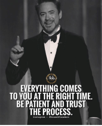 Great things take time ⏱ DOUBLE TAP if you agree and be sure to follow @house.of.leaders ✔️: EVERYTHING COMES  TO YOU AT THE RIGHT TIME  BE PATIENT AND TRUST  THE PROCESS  Instagram- Great things take time ⏱ DOUBLE TAP if you agree and be sure to follow @house.of.leaders ✔️
