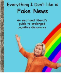 Fake, Memes, and 🤖: Everything I Don't like is  Fake News  An emotional liberal's  guide to prolonged  cognitive dissonance via Garrett Reeves