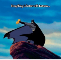 Everything is better with Batman... Now that's funny - Wonder Woman