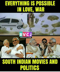 Love, Memes, and Movies: EVERYTHING IS POSSIBLE  IN LOVE, WAR  RVCJ  Www.RVCJ.COM  SOUTH INDIAN MOVIES AND  POLITICS Kuch bhi ho sakta hai.. rvcjinsta