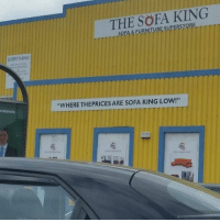 sofa king low. Memes, 🤖, And King: EVERYTHING Nshire\u0027s THE SoFA KING SOFA \u0026 FURNITURE  SUPERSTORE Sofa King Low