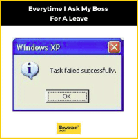 Error 404 : Not found :p  Shop now: bit.ly/BewakoofCollection: Everytime I Ask My Boss  For A Leave  Windows XP  i) Task failed successfully  OK  Bewakoof  .com Error 404 : Not found :p  Shop now: bit.ly/BewakoofCollection