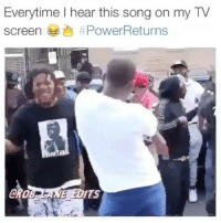 Memes, Power, and 🤖: Everytime I hear this song on my TV  screen #PowerReturns  eRo  ITS Literally ME 😂😂😂😂 Power
