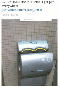 EVERYTIME I use this urinal I get piss  everywhere  pic.twitter.com/cQk0IqCmCo  10:58pm 8 Apr 15