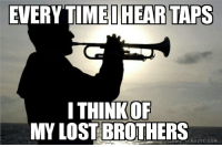 Lost, Military, and Taps: EVERYTIME IHEAR TAPS  ITHINKOF  MY LOST BROTHERS  L ROUSE.coM To the fallen  Chapi