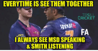 Memes, Troll, and Cricket: EVERYTIME IS SEE THEMTOGETHER  TROLL  CRICKET  spwah  FA  ALWAYS SEEMSDSPEAKING  8 SMITH LISTENING MSD :D  <aVAn>