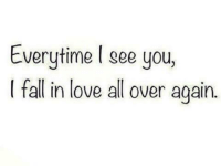 Tag them...: Everytime see you,  I fall in love all over again Tag them...