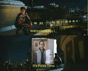 Multiverse indeed: everywhereigo i..  It's Pizza Time Multiverse indeed