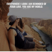 Tag Your Love ❤️: EVERYWHEREILOOKIAM REMINDED OF  YOUR LOVE YOU ARE MY WORLD  @highinlove Tag Your Love ❤️