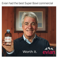 Memes, Super Bowl, and Best: Evian had the best Super Bowl commercial  evian  Worth it. evian 🏆💦