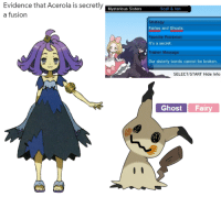 Dank, Ghost, and Fairies: Evidence that Acerola is secretly  Mysterious Sisters  a fusion  Sca  Strategy  Fairies and Ghosts.  Favorite Pokémon  It's a secret.  Trainer Message  our sisterly bonds cannot be broken.  SELECT/START Hide Info  Ghost  Fairy Hex still lives on! ...Technically.