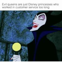 Evil queens are just Disney princesses who  worked in customer service too long Very true 😂 BaristaLife {📸: @thisismovieking @Khelsea Hansen}