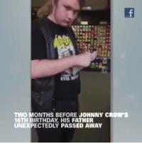 Birthday, Memes, and Video: EVIL  TWO MONTHS BEFORE JOHNNY CROWS  16TH BIRTHDAY HIS FATHER  UNEXPECTEDLY PASSED AWAY Two months before Johnny Crow's 16th birthday, his father unexpectedly passed away. But he still had one last gift to give to his son. Watch the incredible video. 🎸 🎶 ❤️ FathersDay