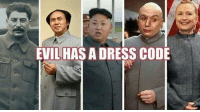EVILHASADRESS CODE Dr.Evil wasn't nearly as nasty as Hillary Rotten Clinton!