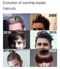 Lol, Memes, and Evolution: Evolution of worship leader  haircuts  2000  2005  2010  2015  EpicChristian Memes  2020 10 Hilarious Christian Memes that Made us LOL This Week!