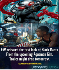 Batman, Memes, and Superman: EW released the first look of Black Manta  From the upcoming Aquaman Flm,  Trailer might drop tomorrow.  COMMENT YOUR THOUGHTS  SUPERHEROES NATION What do y'all think? Personally i think he looks great. [Follow @superheroes.nation] Blackpanther Mcu Marvel dc dccomics dceu dcu dcrebirth dcnation dcextendeduniverse batman superman manofsteel thedarkknight wonderwoman justiceleague cyborg aquaman martianmanhunter greenlantern venom spiderman infinitywar avengers avengersinfintywar ironman thanos