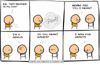 Memes, Cyanide and Happiness, and Genius: EW, THIS BEAKER  IS FILTHY!  I'M A  GENIUS  DO YOU GRANT  WISHES?  Cyanide and Happiness O Explosm.net  WOAH! ARE  YOU A GENIE?  I WISH FOR  GRANTS https://t.co/u78BONYfu4