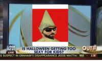 https://t.co/6qGVnF3adQ: EWS  W IS HALLOWEEN GETTING TOO OUT  LIVE  SEXY FOR KIDS?  E SUSPECT IN GRAHAM'S DISAPPEARANCE JESSE MATTHE NAS  2.38 https://t.co/6qGVnF3adQ