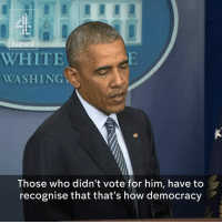 """""""Those who didn't vote for Donald J. Trump will have to recognise that's how democracy works...hopefully it's a reminder that elections matter.""""   In his first news conference since last week's election results, President Barack Obama reminds the 43% of people that didn't vote that """"voting counts."""": ews  WHITE  WASHINGA  Those who didn't vote for him, have to  recognise that that's how democracy """"Those who didn't vote for Donald J. Trump will have to recognise that's how democracy works...hopefully it's a reminder that elections matter.""""   In his first news conference since last week's election results, President Barack Obama reminds the 43% of people that didn't vote that """"voting counts."""""""