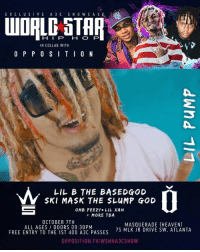 ATLANTA - SATURDAY📍Ticket link in bio ‼️🤘🔥 WSHH A3C Atlanta @lilpump @lilbisgod @theslumpgod @omb_peezy @xanxiety @weareopposition @a3cfestival: EX CL U SIVE A 3 C SHO WCASE2  HIP HO P  IN COLLAB WITH  O P P0 SITIO N  W SKL LAST THE SLEDGGODO  B THE BASEDGOD  SKI MASK THE SLUMP GOD  OMB PEEZY LIL XAN  MORE TBA  OCTOBER 7TH  ALL AGES DOORS 09:30PM  FREE ENTRY TO THE 1ST 400 A3C PASSES  MASQUERADE (HEAVEN)  75 MLK JR DRIVE SW, ATLANTA  OPPOSITION TV/WSHHA3CSHOW ATLANTA - SATURDAY📍Ticket link in bio ‼️🤘🔥 WSHH A3C Atlanta @lilpump @lilbisgod @theslumpgod @omb_peezy @xanxiety @weareopposition @a3cfestival