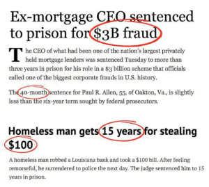 Makes sense: Ex-mortgage CEO sentenced  to prison for$3B fraud  he CEO of what had been one of the nation's largest privately  I held mortgage lenders was sentenced Tuesday to more than  three years in prison for his role in a $3 billion scheme that officials  called one of the biggest corporate frauds in U.S. history.  The 40-monthsentence for Paul R. Allen, 55, of Oakton, Va., is slightly  less than the six-year term sought by federal prosecutors.  Homeless man gets(15 years for stealing  $100  A homeless man robbed a Louisiana bank and took a $100 bill. After feeling  remorseful, he surrendered to police the next day. The judge sentenced him to 15  years in prison. Makes sense