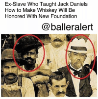 """Community, Memes, and New York: Ex-Slave Who Taught Jack Daniels  How to Make Whiskey Will Be  Honored With New Foundation  @balleralert Ex-Slave Who Taught Jack Daniels How to Make Whiskey Will Be Honored With New Foundation - blogged by: @msjennyb ⠀⠀⠀⠀⠀⠀⠀⠀⠀ ⠀⠀⠀⠀⠀⠀⠀⠀⠀ Nearly 143 years after the initial production of JackDaniels Whiskey, the ex-slave that taught the founder the craft of whiskey distilling is receiving a new honor in the wake of the recent news of his involvement in the Whiskey history. ⠀⠀⠀⠀⠀⠀⠀⠀⠀ ⠀⠀⠀⠀⠀⠀⠀⠀⠀ Last year, a NewYorkTimes article about Nathan """"Nearest"""" Green, a slave from Lynchburg, TN who taught Daniels the trade, went viral, sparking the interest of New York Times best-selling author Fawn Weaver. After looking into Green's story, Weaver launched a foundation in his honor. ⠀⠀⠀⠀⠀⠀⠀⠀⠀ ⠀⠀⠀⠀⠀⠀⠀⠀⠀ """"The idea that there were positive stories out there of whites' and blacks' working side by side, through and beyond the Civil War, resonated with me,"""" Weaver said in a statement last week. """"I liked the story of Jack Daniel, but Nearest Green's story and the community at large really stayed with me."""" ⠀⠀⠀⠀⠀⠀⠀⠀⠀ ⠀⠀⠀⠀⠀⠀⠀⠀⠀ Weaver is looking to start a museum in Lynchburg through the foundation, highlighting Green's contribution to Tennessee Whiskey's history, in addition to a national park, a book on his achievements and a scholarship fund to assist Green's descendants. ⠀⠀⠀⠀⠀⠀⠀⠀⠀ ⠀⠀⠀⠀⠀⠀⠀⠀⠀ The author also purchased the former home of Dan Call, who kept Green as a slave. At the 313 acre home, Green taught Call's neighbor, Jack, how to make whiskey. Eventually, Call gave the land up to Jack, which eventually became the first Jack Daniels distillery. ⠀⠀⠀⠀⠀⠀⠀⠀⠀ ⠀⠀⠀⠀⠀⠀⠀⠀⠀ Upon purchasing the land, Weaver found documents that showed Jack and Green's families working together for decades. ⠀⠀⠀⠀⠀⠀⠀⠀⠀ ⠀⠀⠀⠀⠀⠀⠀⠀⠀ In turn, the brand's president revealed his excitement for Weaver's efforts. ⠀⠀⠀⠀⠀⠀⠀⠀⠀ ⠀⠀⠀⠀⠀⠀⠀⠀⠀ """"Our primary ambition is to do all that should be done to """
